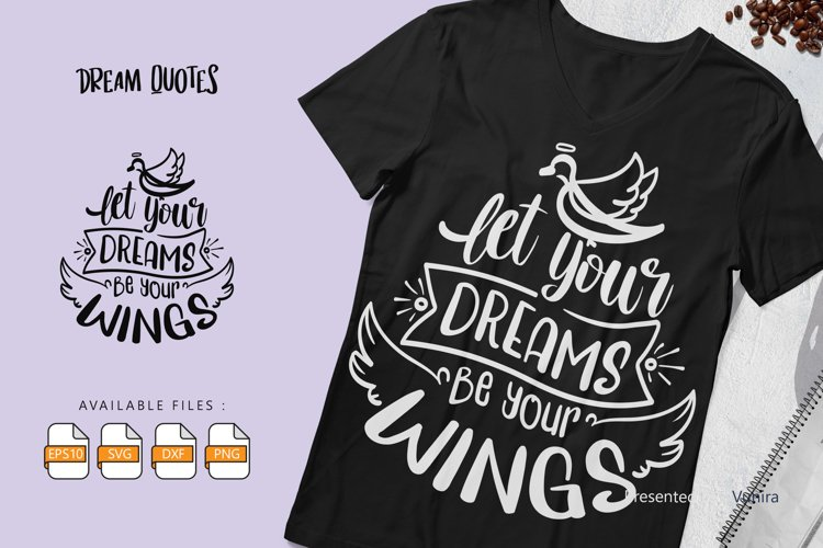 Let Your Dreams Be Your Wings   Lettering Quotes example image 1
