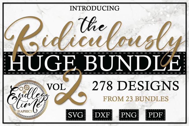 The Ridiculously Huge SVG Bundle Vol 2 | 278 Unique Designs