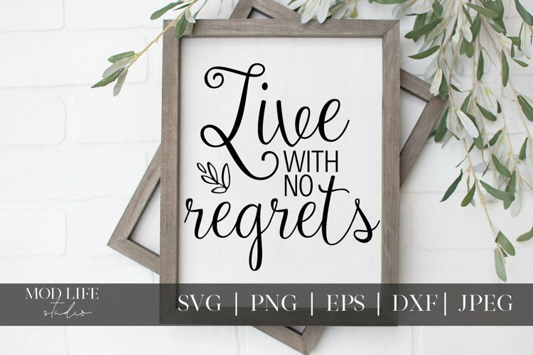 Live With No Regrets SVG Cut File - SVG PNG JPEG DXF EPS example image 1