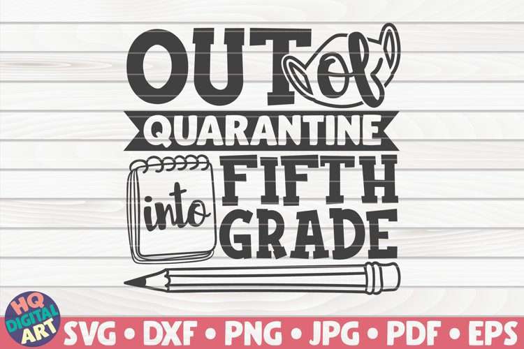 Out of quarantine into Fifth grade SVG   Back to school example image 1