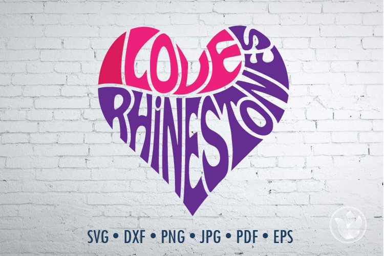 I Love Rhinestones SVG cut file in a Heart Shape example image 1