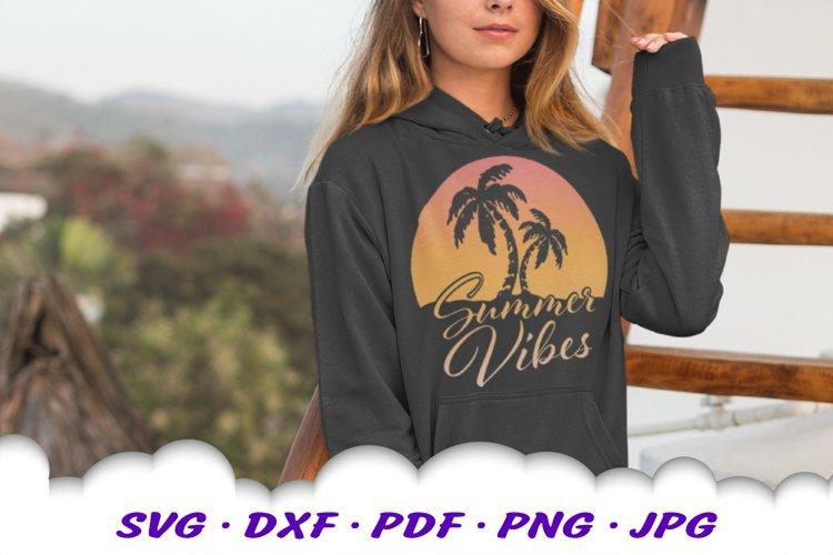 Summer Vibes Beach Sun Palms Svg Dxf Cut Files 417016 Illustrations Design Bundles