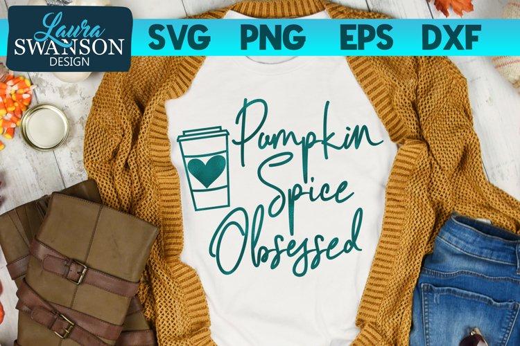 Pumpkin Spice Obsessed SVG Cut File