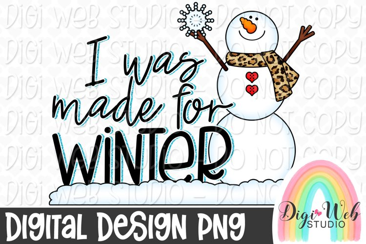 I Was Made For Winter Snowman Sublimation Design example image 1