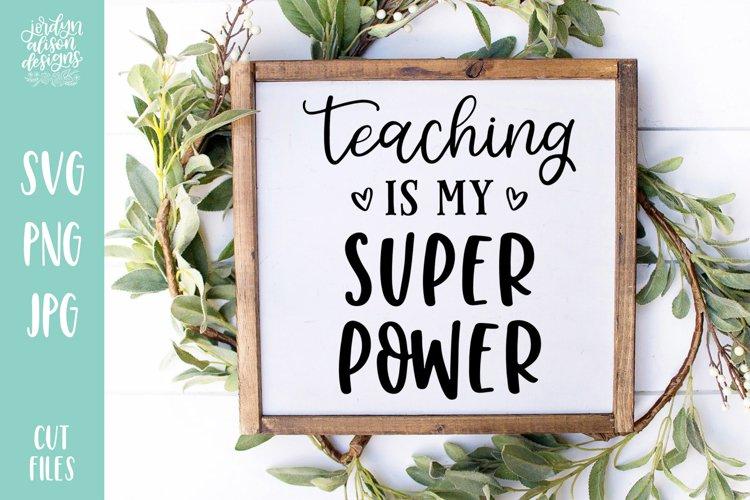 Teaching Is My Super Power, School Teacher SVG Cut File example image 1