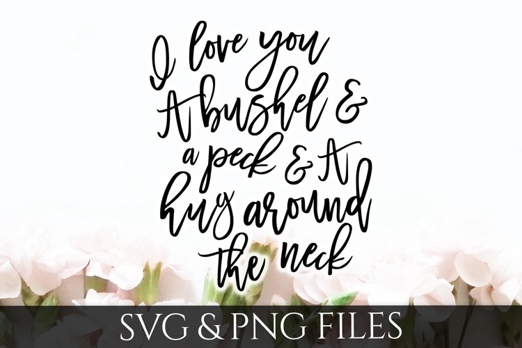 I love you a Bushel and a Peck SVG & PNG File example image 1