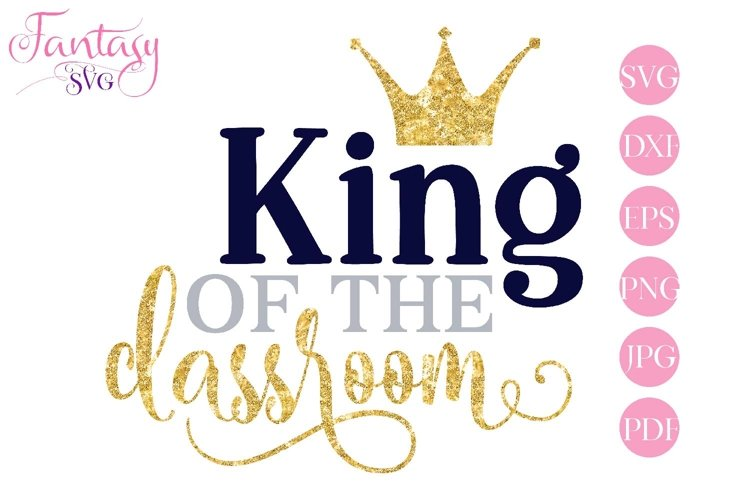 King Of The Classroom - SVG Cut File