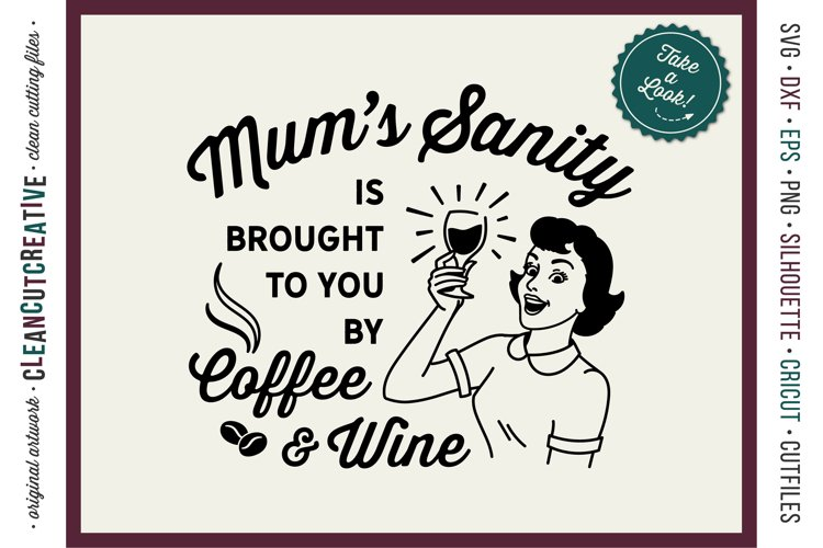 Mum funny Coffee and Wine quote retro SVG cut file for craft