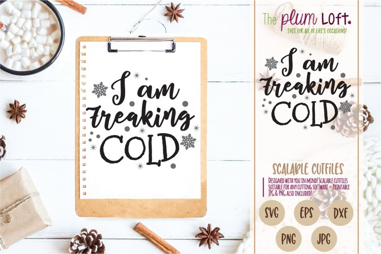 I am freakin cold - Winter - SVG example image 1