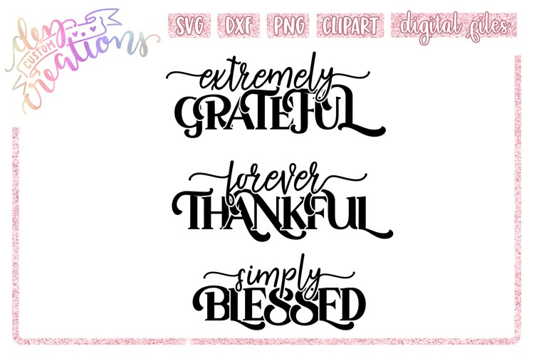 Grateful Thankful Blessed - SVG DXF PNG Crafting cut file