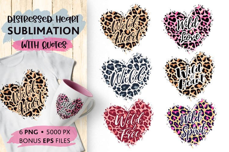 Leopard Hearts Sublimation, quotes Wild Heart Love Wild Free