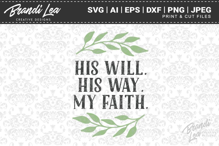 His Will His Way My Faith SVG Cutting Files example image 1