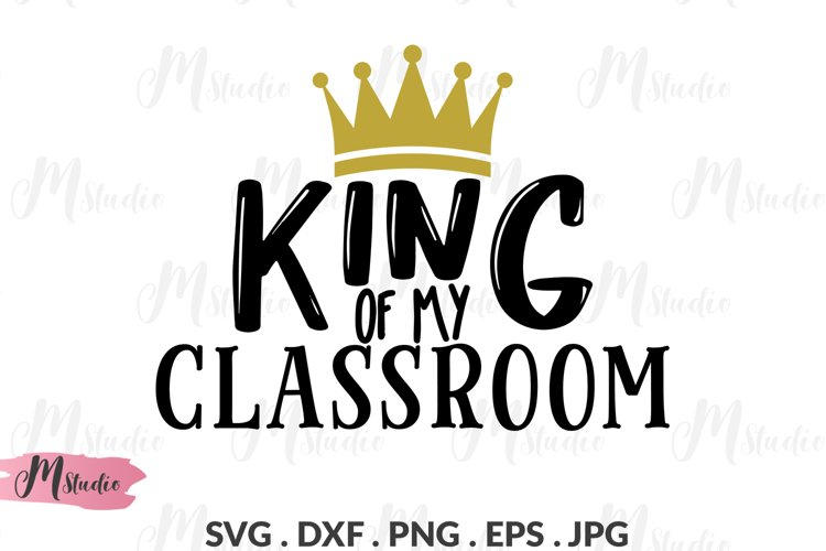 King of My Classroom svg. example image 1