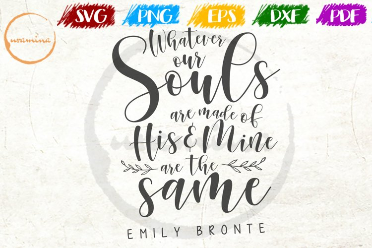 Whatever Our Souls Love Couple Anniversary Quote Art example image 1
