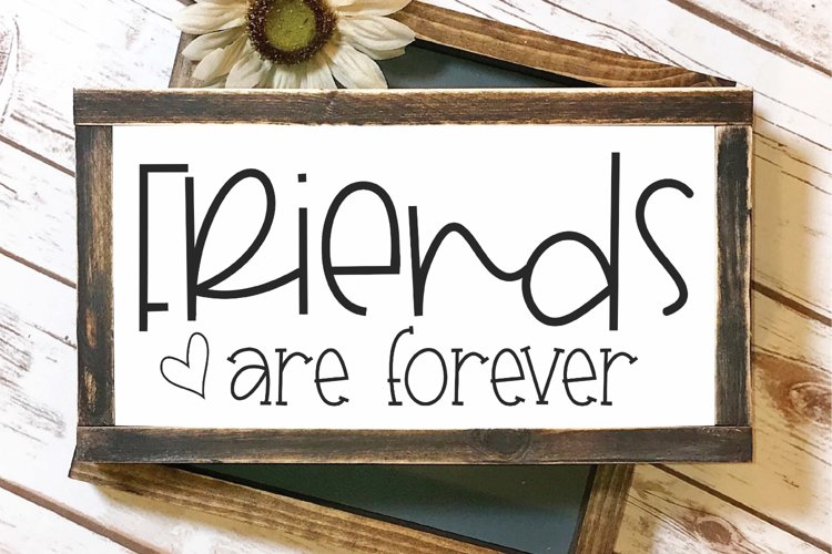 Friends Quote - Love - Home - Friends Are Forever SVG