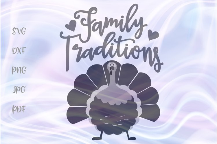 Family Traditions Happy Thanksgiving Turkey Clipart Cut File