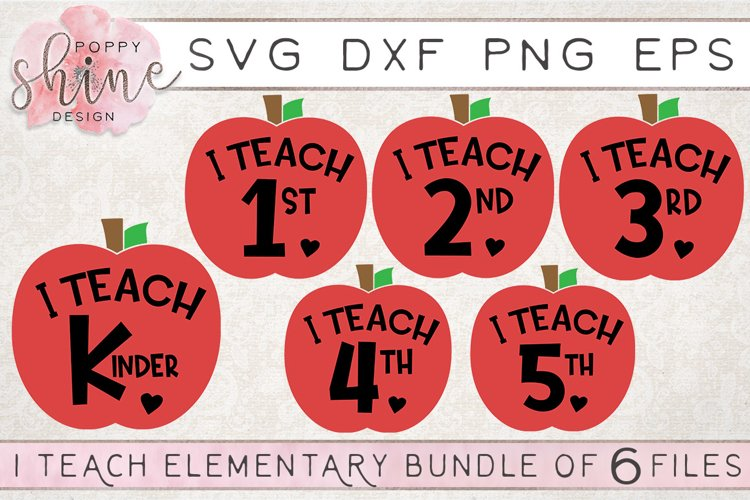 I Teach Elementary Bundle of 6 SVG PNG EPS DXF Cutting Files