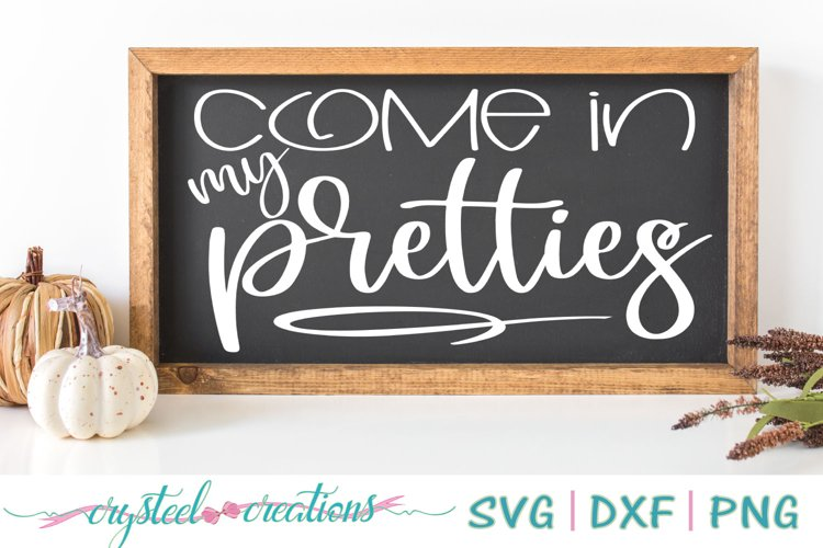 Come in my pretties SVG, DXF, PNG example image 1