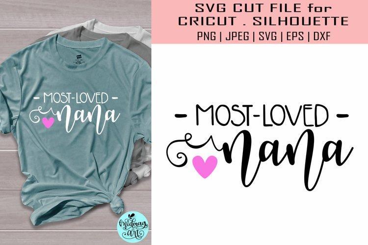 Most loved nana svg, grandma shirt svg example image 1