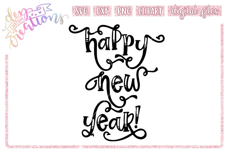 Happy New Year - SVG DXF PNG - Digital Craft File
