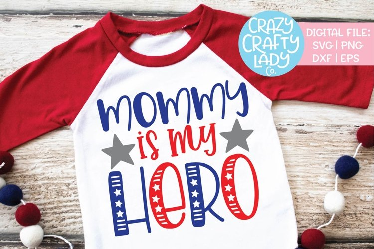 Mommy Is My Hero Military SVG DXF EPS PNG Cut File