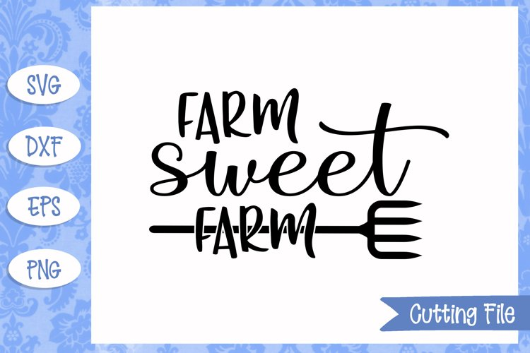 Farm sweet farm SVG Files example image 1