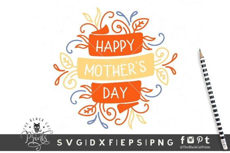 Happy Mothers Day SVG | Mothers Day Cut File | Mom SVG