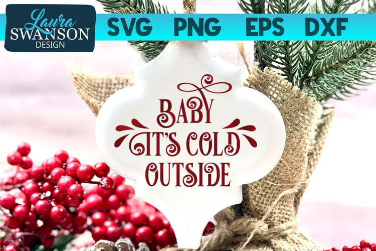 Baby its Cold Outside SVG, PNG, EPS, DXF