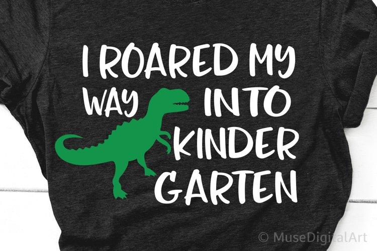 I Roared My Way into Kindergarten Svg, Boy Kindergarten Svg example image 1