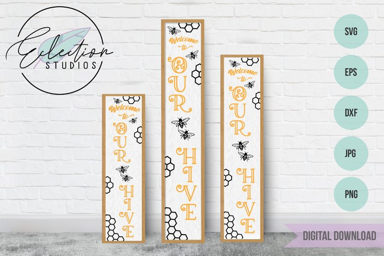 Welcome to Our Hive Bee Tall Porch Sign SVG