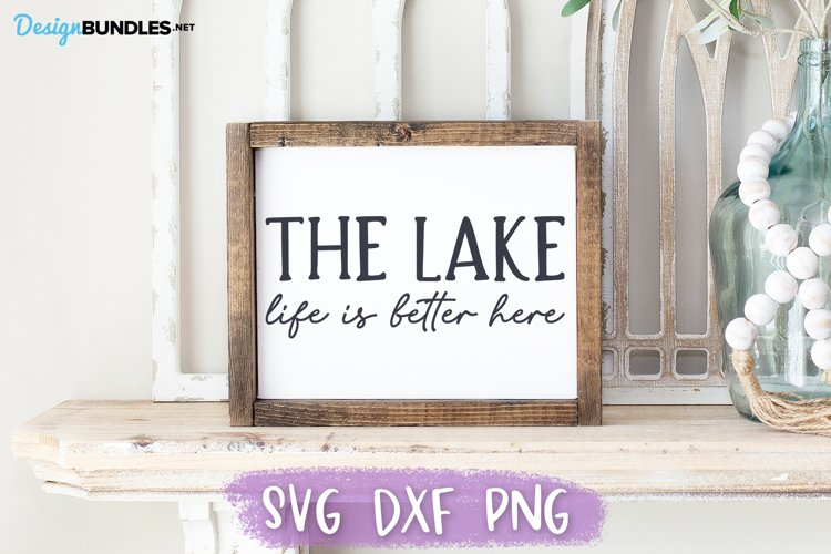 Lake House SVG, The Lake, Life is Better Here, Wood Sign SVG example image 1