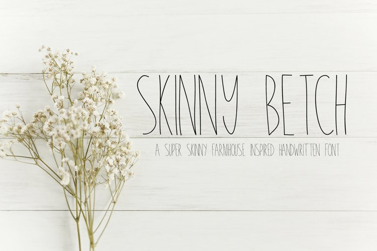 Skinny Betch - A Skinny Handwritten Farmhouse Font