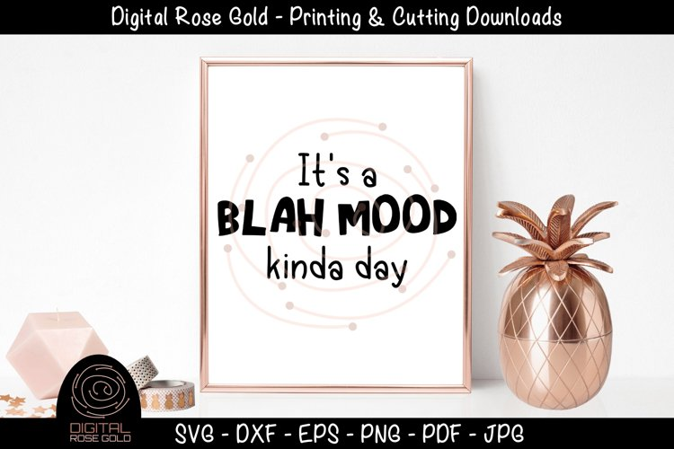 It's A Blah Mood Kinda Day - Funny SVG, Bad Morning SVG example image 1