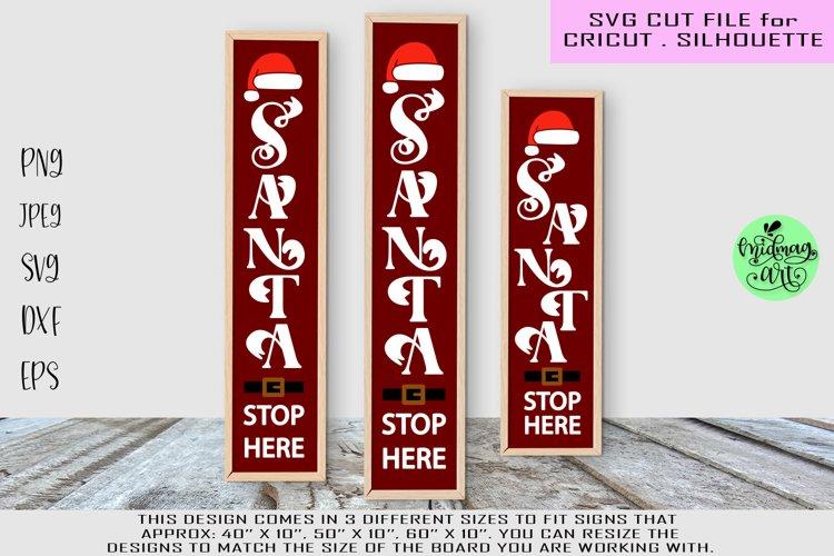 Santa stop here svg, christmas porch sign svg, Christmas svg example image 1