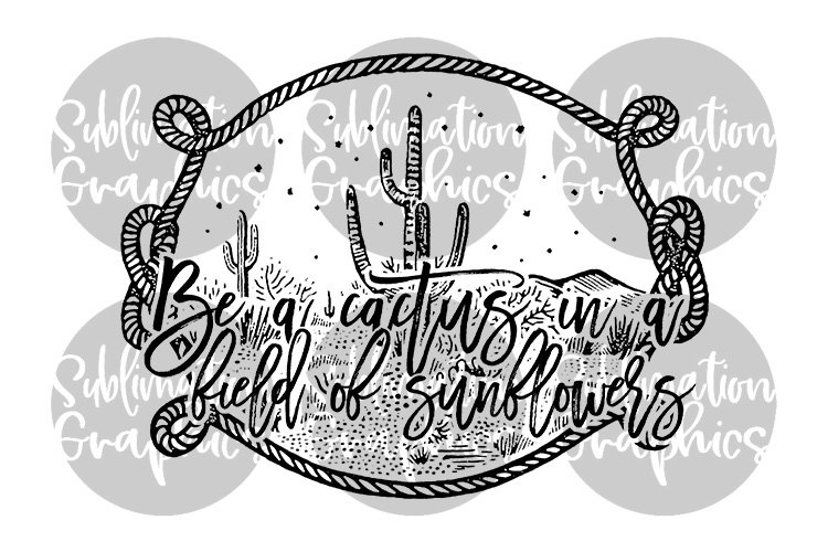 Be A Cactus Sublimation Digital Download example image 1
