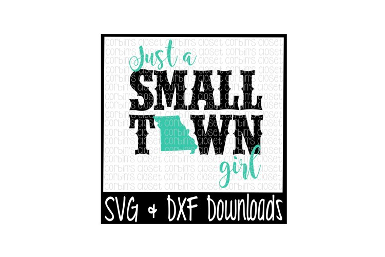 Just A Small Town Girl Missouri Cut File