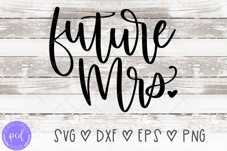 Future Mrs Hand-Lettered Cut File example image 1