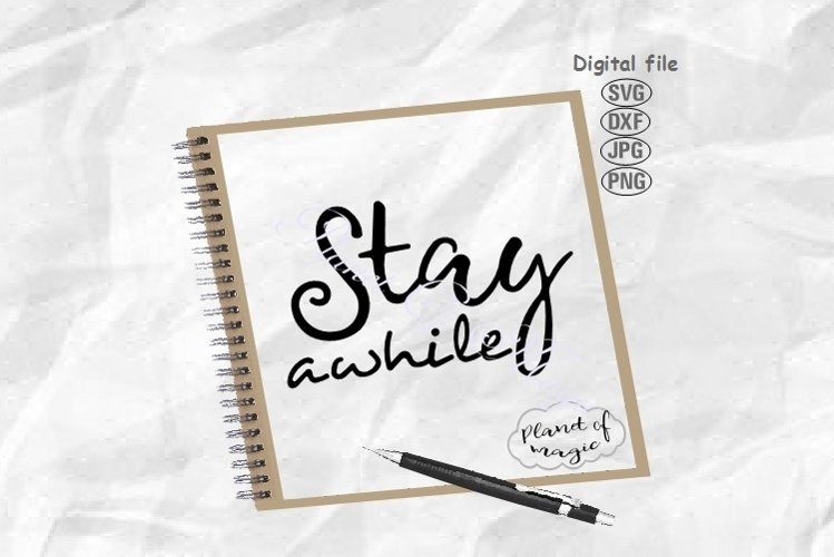 Stay Awhile Svg, Home Sign Svg, Home Svg, Farmhouse Sign Svg