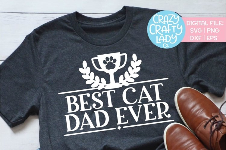 Best Cat Dad Ever Pet Owner Animal SVG DXF EPS PNG Cut File example image 1