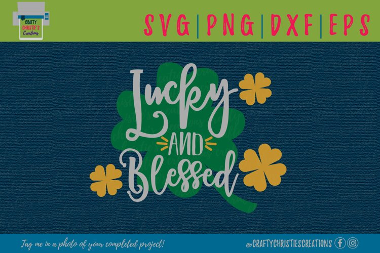 Lucky and Blessed SVG - St. Patricks Day SVG - Clover SVG