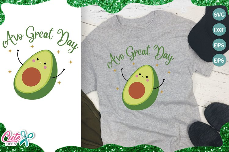Avo great day, Avocado SVG for crafter