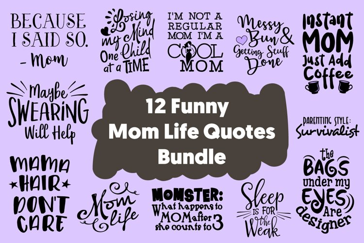12 Funny Mom Life Quotes Bundle SVG for Cricut Cut Files DXF example image 1