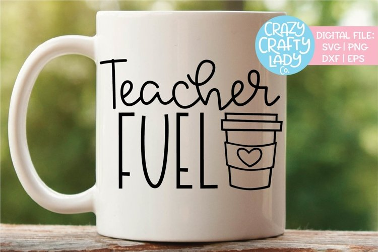 Teacher Fuel Coffee Mug SVG DXF EPS PNG Cut File example image 1