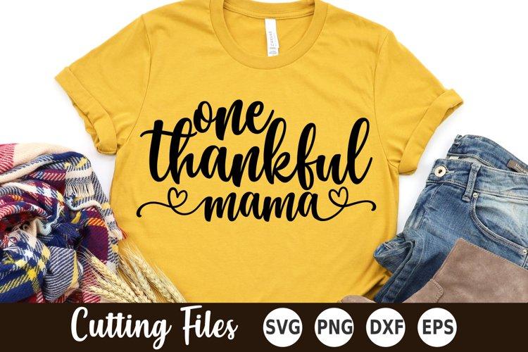 Thanksgiving SVG | Thankful SVG | One Thankful Mama SVG