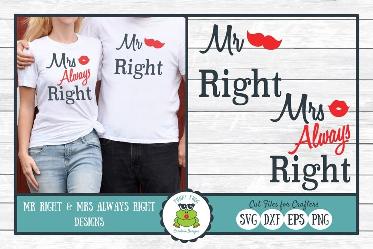 Mr Right and Mrs Always Right - Valentine, Love SVG Cut File