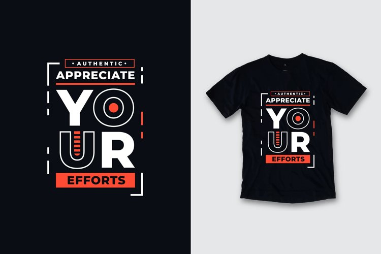 Appreciate your efforts typography quote t shirt design example image 1