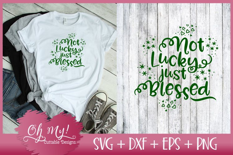 Not Lucky Just Blessed - SVG DXF EPS PNG Cutting Fi example image 1