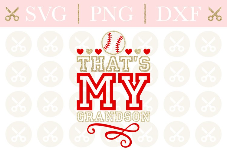 Baseball Svg Thats My Grandson Svg Baseball Cutting File