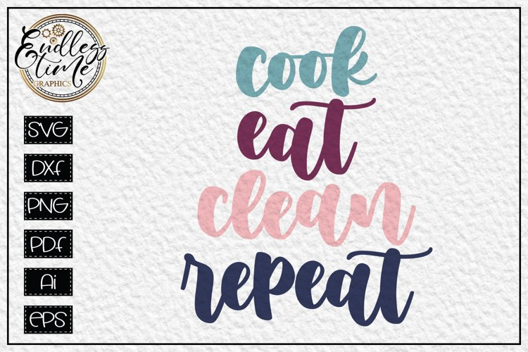 Cook Eat Clean Repeat - A Funny Kitchen SVG example image 1