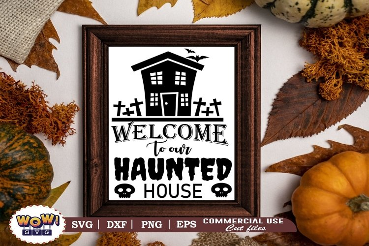 Welcome to our haunted house svg, Halloween svg, Spooky svg example image 1